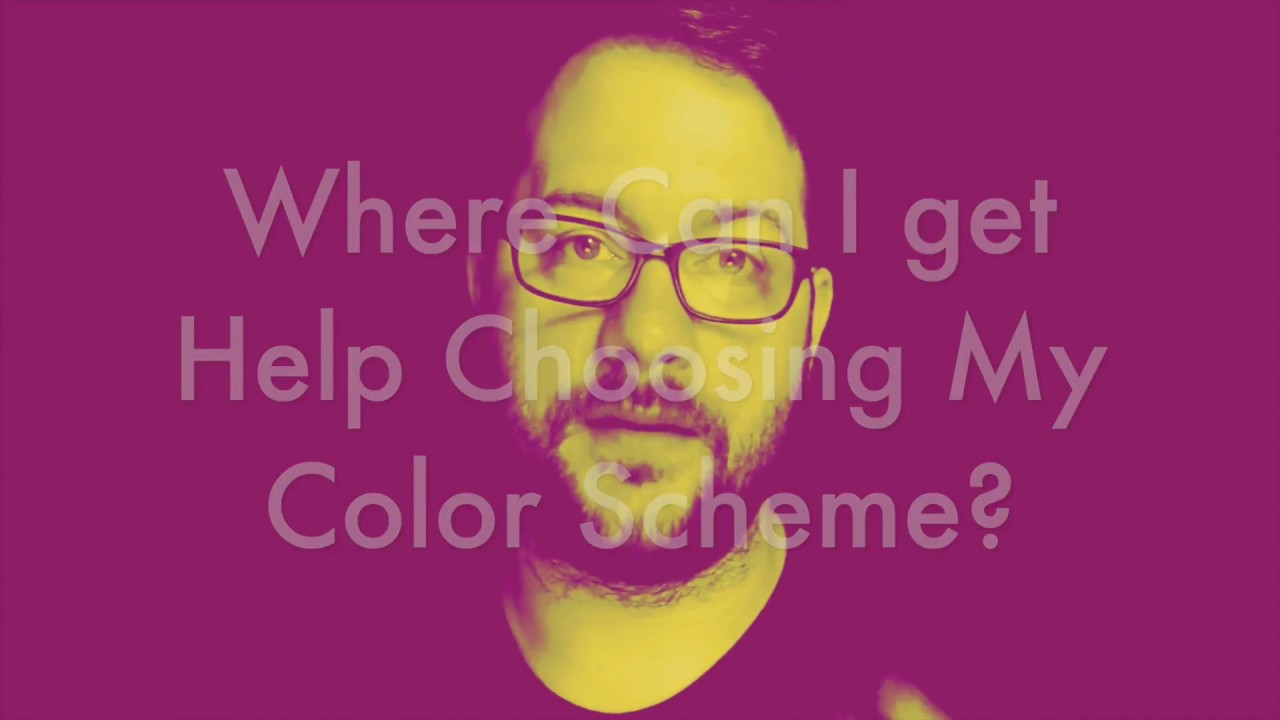 Where do I get Help Choosing my color Scheme? - YouTube