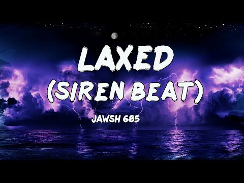 Jawsh 685 - Laxed [SIREN BEAT] - That One Sound That Makes You Smile - Original Sound - Crystal-jade
