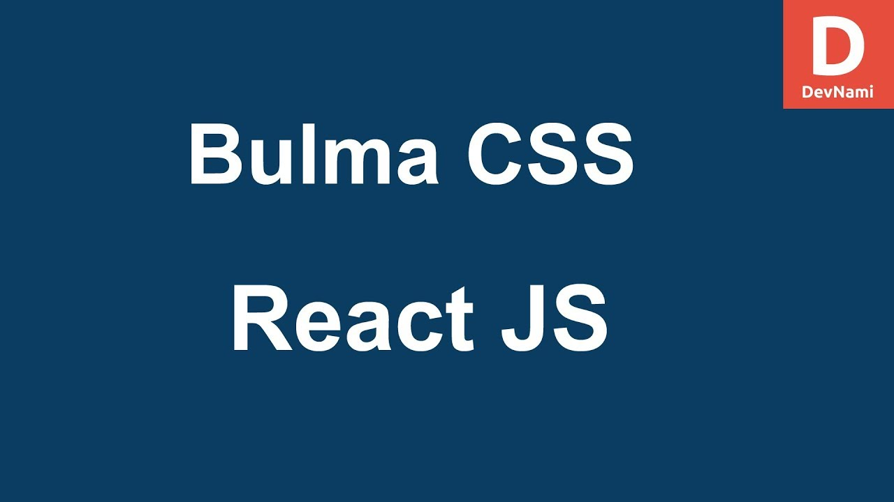React How to Use Bulma CSS With ReactJS