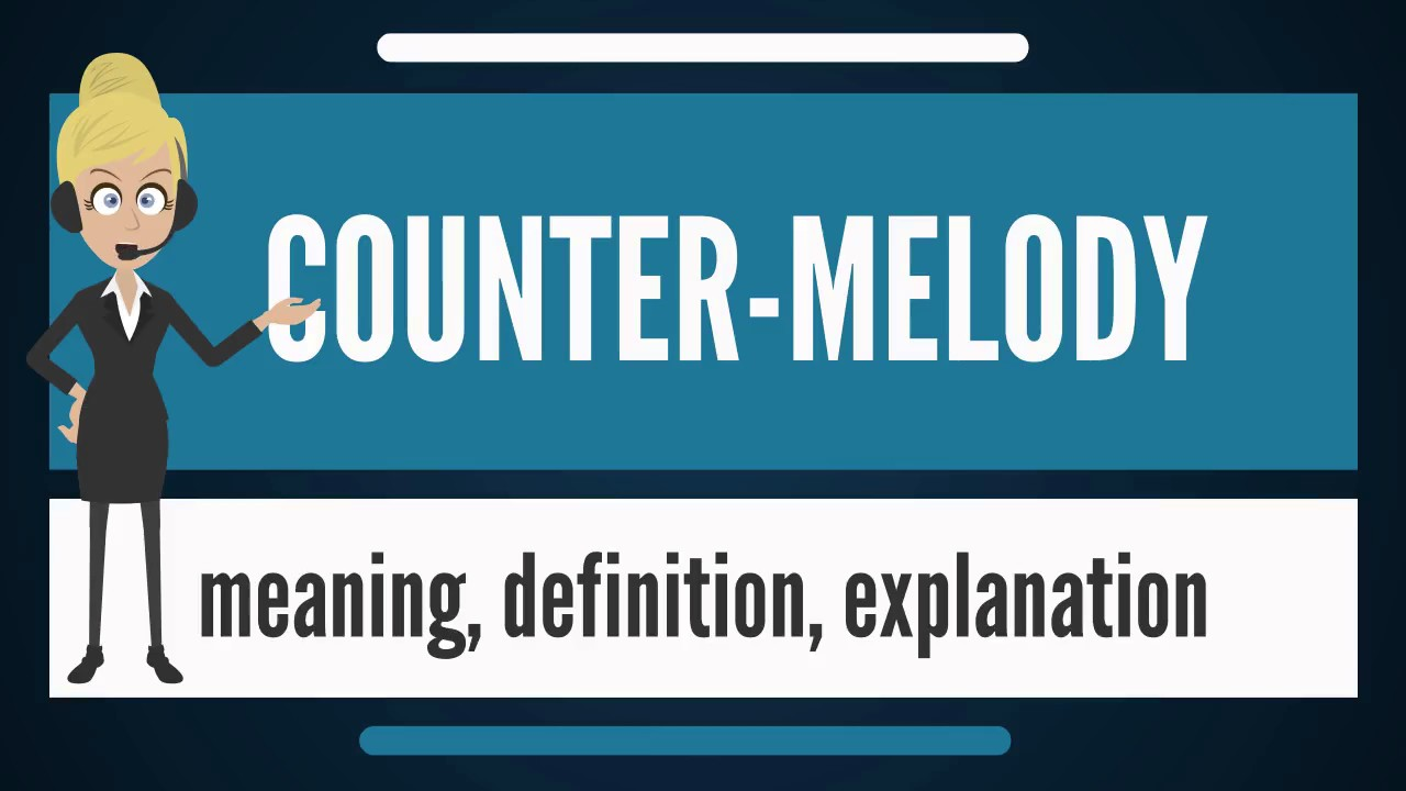 What is COUNTER-MELODY? What does COUNTER-MELODY mean? COUNTER-MELODY  meaning & explanation