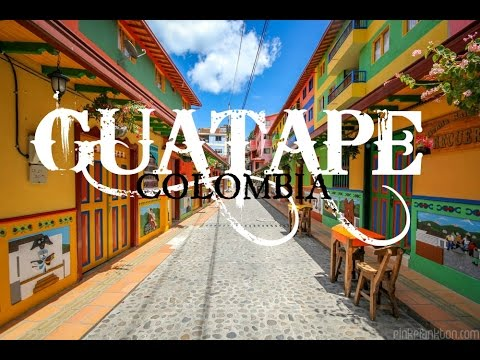 GUATAPE COLOMBIA | THE TOWN OF GUATAPE COLOMBIA