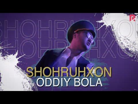 Shohruhxon - Oddiy Bola