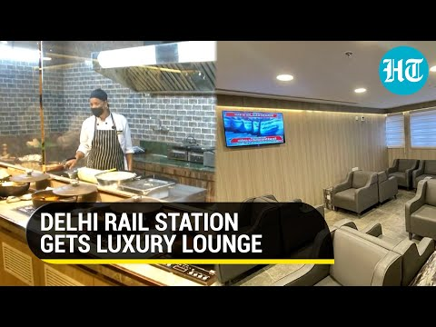 Watch: Delhi rail station's luxury lounge with recliners, multi-cuisine buffet, WiFi, business area