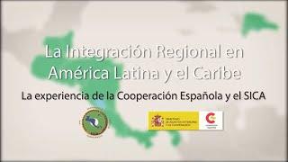 La integración regional en América Latina y el Caribe. La experiencia de AECID y SICA.