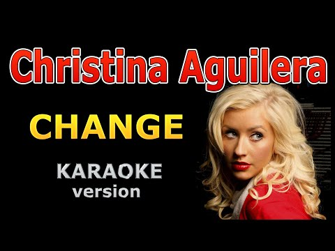 Christina Aguilera - Change (Lyrics and Backing Track)