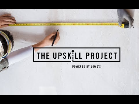Lowe's Launches The UpSkill Project to Build DIY Skills
