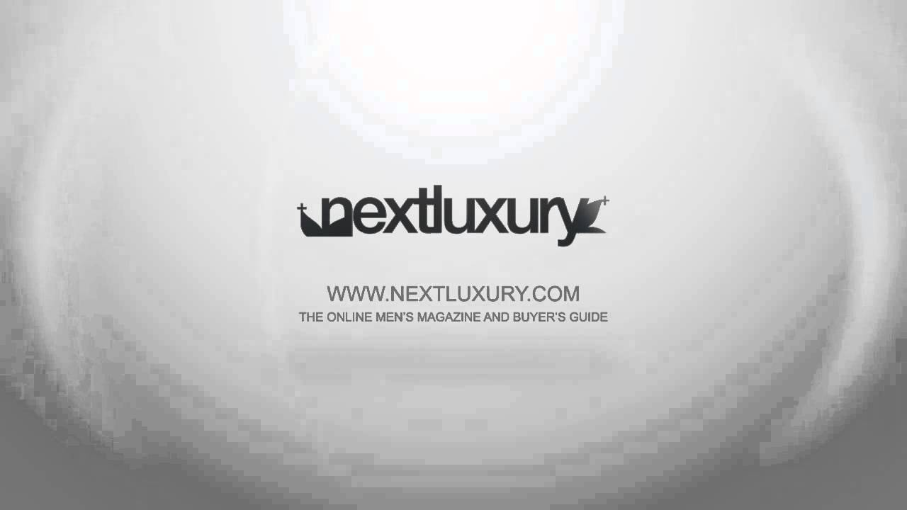 Next Luxury The Online Men's Magazine And Guy's Buyer's Guide