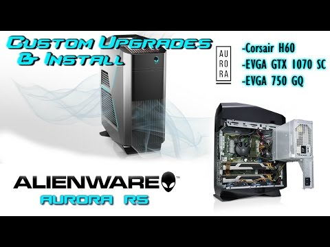 CUSTOM ALIENWARE AURORA R5 - Upgrade & Install Guide