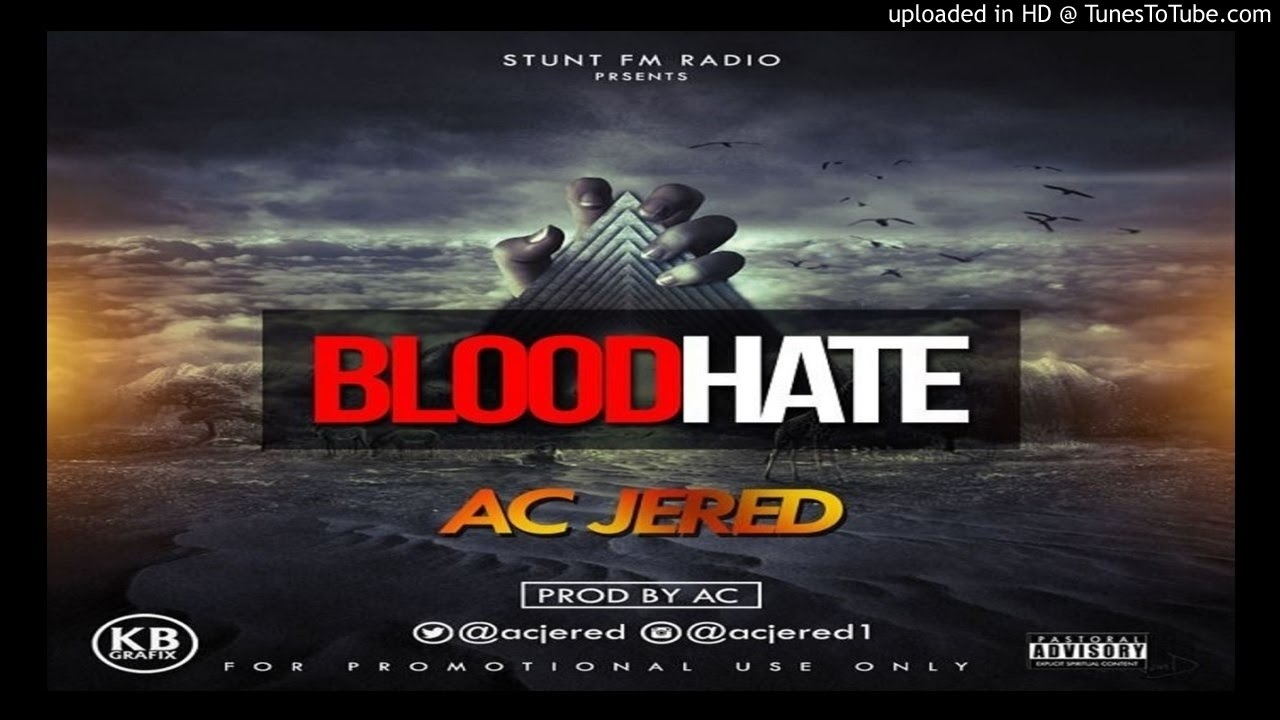Download AC-Jered-–-Blood-Hate (2016 MUSIC)