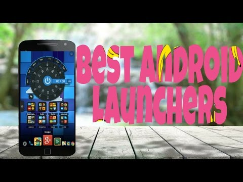 Best Android Launchers For 2017 | REVIEW