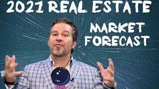 THE CRYSTAL BALL SPEAKS - 2021 Real Estate Market Forecast