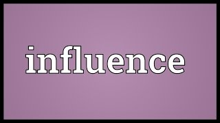Influence Meaning