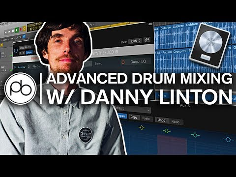 Advanced Drum Mixing with Danny Linton aka Funk Ethics