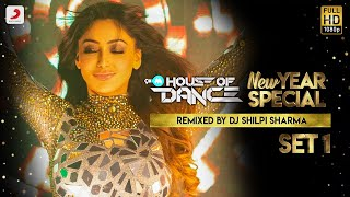 9XM House Of Dance - New Year Special - DJ Shilpi Sharma - Set 1