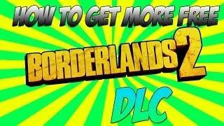 How To Get More FREE Borderlands 2 DLC