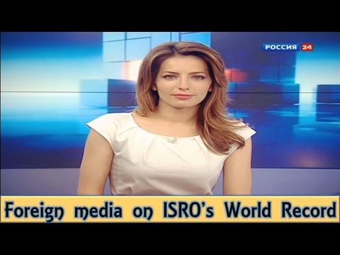 Foreign media on ISRO'S 104 Satellites launch   विदेशी मीडिया ने क्या कहा इसरो के बारे में