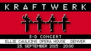 Kraftwerk - Ellie Caulkins Opera House, Denver, 2015-09-23