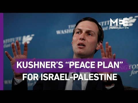 """Jared Kushner on his """"peace plan"""" for Israel and Palestine"""