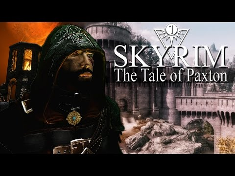 A Skyrim Story : The Tale of Paxton : Ch 1 Part 1