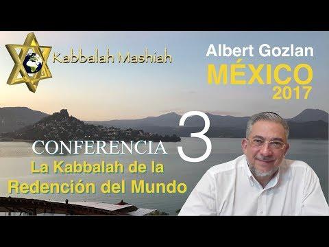 Conferencia: La Kabbalah de la Redención del Mundo (México 2017) - parte 3