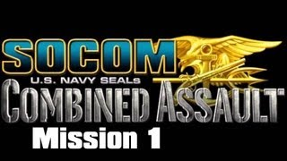 SOCOM: U.S. Navy SEALs Combined Assault: Winterblade: Mission 1 (Lets Play)