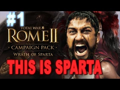 THIS IS SPARTA - Total War Rome 2 Wrath of Sparta Campaign #1