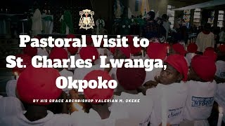 LIVING WITH OUR EYES ON THE FUTURE PROMISE | Pastoral Visit to St. Charles' Lwanga, Okpoko