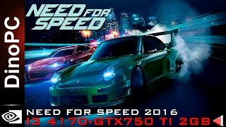 Need for Speed (2016) Intel Core i3 4170 + GTX750 Ti 2GB