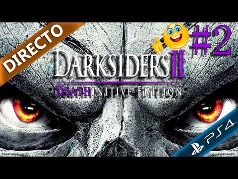 Darksiders 2 Deathinitive Edition #2 directo gameplay español ps4