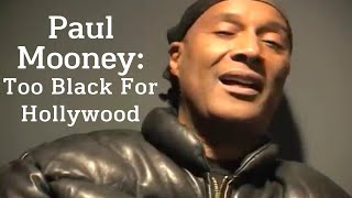 Paul Mooney: Too Black For Hollywood