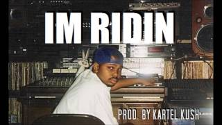 Im Ridin  **Texas Type Beat**  (Prod. By Kartel Kush)