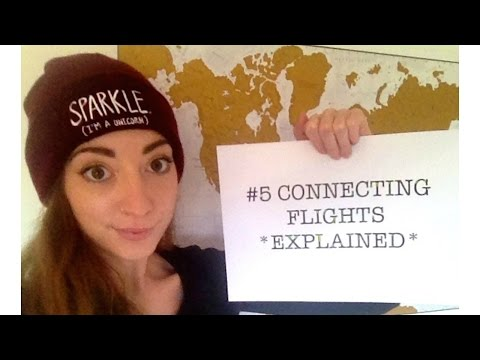 Connecting Flights *Explained* - Backpacking For Beginners Ep. 5