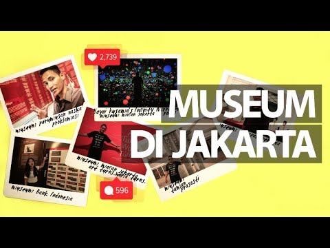 MUSEUM DI JAKARTA -- GUE PENGEN MUSEUM DI JAKARTA JADI SALAH SATU DESTINASI ZAMAN NOW PILIHAN KAMU