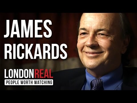 James Rickards - The Road To Ruin - PART 1/2 | London Real