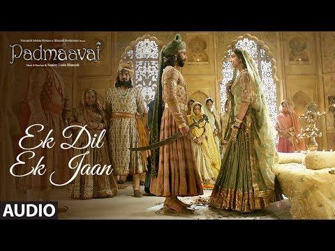Padmaavat: Ek Dil Ek Jaan Full Audio Song | Deepika Padukone | Shahid Kapoor | Sanjay Leela Bhansali