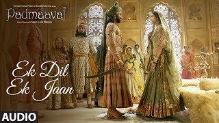 Padmavati  Ek Dil Ek Jaan Full Audio Song | Deepika Padukone | Shahid Kapoor | Sanjay Leela Bhansali