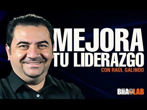 Aprende a influir de manera positiva para mejorar tu liderazgo con Raúl Galindo