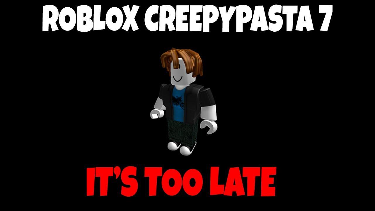 Roblox Creepypasta Accounts It S Too Late A Roblox Creepypasta Youtube