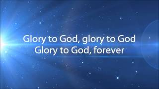 Glory To God, Forever - Steve Fee