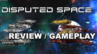 DISPUTED SPACE REVIEW - Early Access Access (Review / Gameplay)
