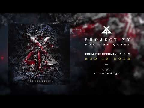 PROJECT XY - For The Quiet [CORE COMMUNITY PREMIERE]