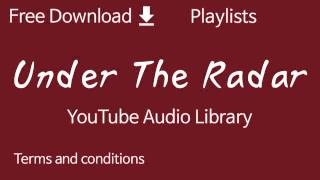 Under The Radar | YouTube Audio Library