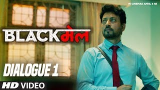 Aaj Ek Joke Sunata Hu: Blackमेल  (Dialogue Promo 1)  | Irrfan Khan | Abhinay Deo | 6th April 2018