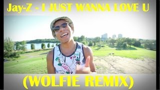Jay-Z - I Just Wanna Love U (Wolfie Remix)