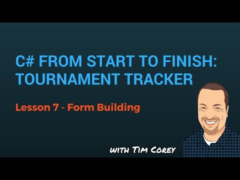 C# App Start To Finish Lesson 07 - Form Building