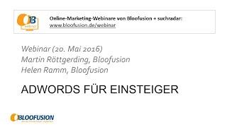 Bloofusion-Webinar-Aufzeichnung: AdWords für Einsteiger  Grundlagen und Tipps (20.5.2016)