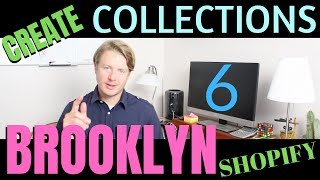 How To Create Collections In Shopify (Part 6) - Shopify Brooklyn Theme Customization Tutorial 2019