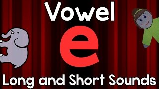 "Vowel ""e"" - Long and Short Sounds 