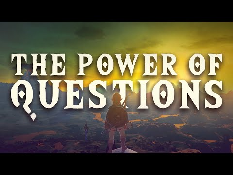 The Legend of Zelda: Breath of the Wild - The Power of Questions