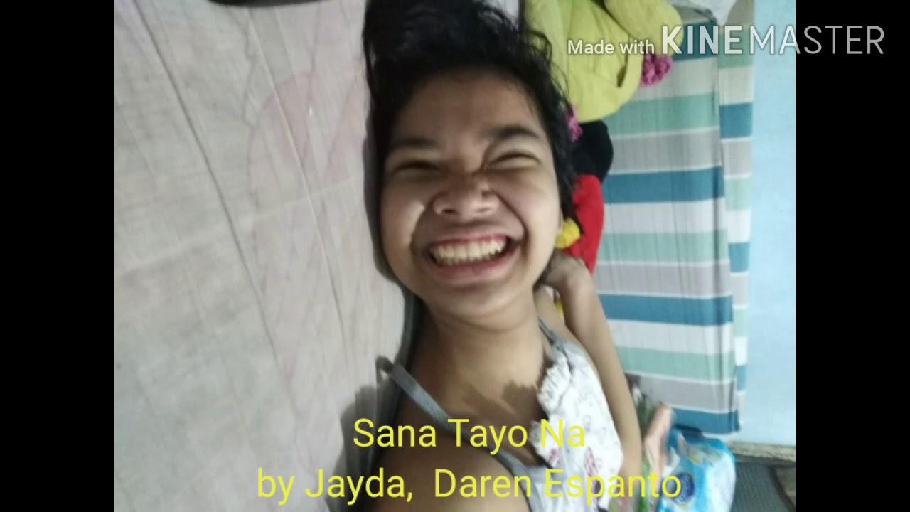 Sana Tayo Na - Jayda,  Daren Espanto  (Cover Video by Camille)